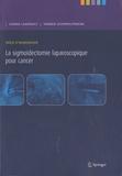 Gérard Champault - La sigmoidectomie laparoscopique pour cancer.
