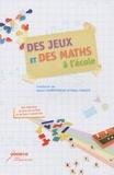Gérard Champeyrache et Didier Faradji - Des jeux et des maths à l'école.