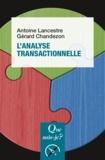 Gérard Chandezon et Antoine Lancestre - L'analyse transactionnelle.