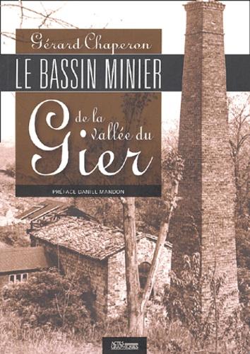 Gérard Chaperon - Le bassin minier de la vallée du Gier.