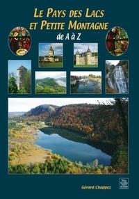 Gérard Chappez - Le pays des lacs et petite montagne de A à Z.