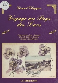 Gérard Chappez - Voyage au pays des lacs : 1908-1921.