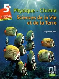 Gérard Chapron et Sébastien Collet - Physique-Chimie ; Sciences de la Vie et de la Terre ; 5e SEGPA - Programme 2009.