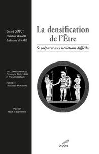 Gérard Chaput et Christian Venard - La densification de l'Etre - Se préparer aux situations difficiles.