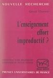 Gérard Charnoz et Georges Hahn - L'enseignement, effort improductif ? - Vers une organisation scientifique du travail scolaire.
