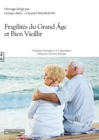 Gérard Chasseigne et Océane Agli - Fragilités du grand âge et bien vieillir.