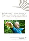 Gérard Chasseigne et Caroline Giraudeau - Regards sur les personnes âgées, leur corps, leurs environnements.