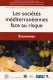 Gérard Chastagnaret et Brigitte Marin - Les sociétés méditerranéennes face au risque - Economies.