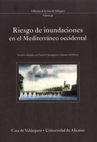 Gérard Chastagnaret et Antonio Gil Olcina - Riesgos de inundaciones en el Mediterraneo occidental.