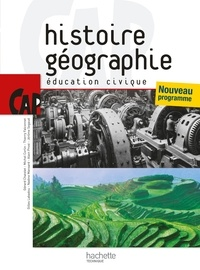 Gérard Chatelet et Michel Corlin - Histoire Géographie Education civique CAP - Nouveau programme.