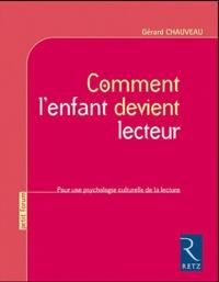 Gérard Chauveau - Comment l'enfant devient lecteur - Pour une psychologie culturelle de la lecture.