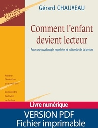 Gérard Chauveau - Comment l'enfant devient lecteur - Pour une psychologie cognitive et culturelle de la lecture.