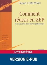 Gérard Chauveau - FORUM EDUCATION  : Comment réussir en ZEP - Vers des zones d'excellence pédagogique.