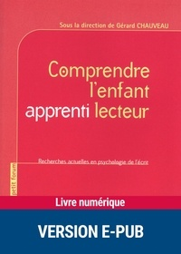 Gérard Chauveau - Comprendre l'enfant apprenti lecteur - Recherches actuelles en psychologie de l'écrit.