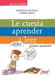 Gérard Chauveau et Carine Mayo - Le cuesta aprender a leer. ¿Cómo ayudarlo?.