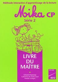 Gérard Chauveau - Lecture CP Mika série 2. - Livre du Maître.