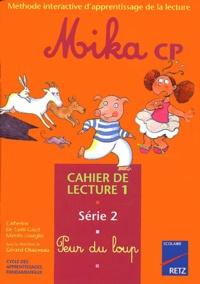 Gérard Chauveau et Catherine de Santi-Gaud - Mika CP Cahier de lecture 1 - Série 2, peur du loup.