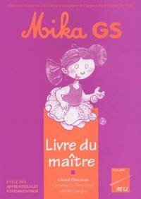 Gérard Chauveau - Mika GS - Livre du maître.