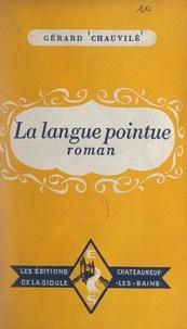 Gérard Chauvilé - La langue pointue.
