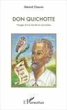 Gérard Chauvin - Don Quichotte - Visages d'une morale en proverbes - Autour de l'Imitation de Jésus-Christ et de saint Jean de la Croix.