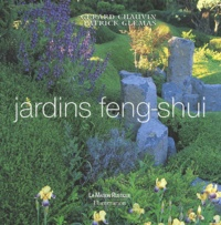 Gérard Chauvin et Patrick Glémas - Jardins feng-shui.