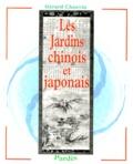 Gérard Chauvin - Les jardins chinois et japonais.