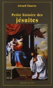 Gérard Chauvin - Petite histoire des jésuites.
