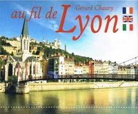 Gérard Chauvy - Au fil de Lyon.