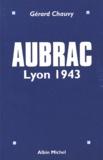 Gérard Chauvy - Aubrac - Lyon 1943.