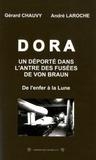 Gérard Chauvy et André Laroche - Dora, un déporté dans l'antre des fusées de Von Braun - De l'enfer à la Lune.