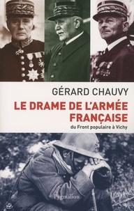 Le drame de l'armée française- Du Front populaire à Vichy - Gérard Chauvy |