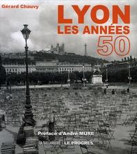 Gérard Chauvy - Lyon - Les années 50.