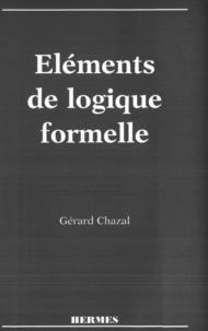Gérard Chazal - Eléments de logique formelle.