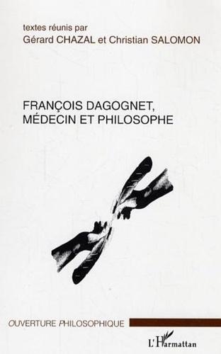 Gérard Chazal et Christian Salomon - François Dagognet - Médecin et philosophe.
