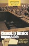 Gérard Chemla et Vincent Durtette - Chanal : la justice impossible - Enquête à charge.