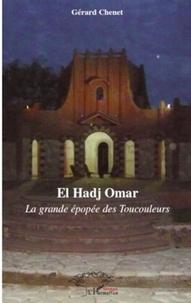 Gérard Chenet - El Hadj Omar - La grande épopée des Toucouleurs.