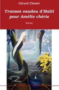 Gérard Chenet - Transes vaudou d'Haïti pour Amélie chérie.