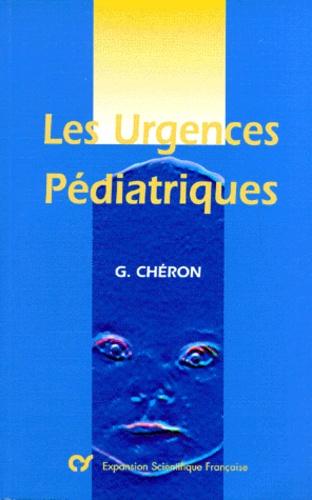 Gérard Chéron - Les urgences pédiatriques.
