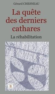 Gerard Chesneau - La quête des derniers cathares.