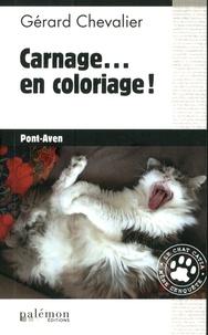 Gérard Chevalier - Carnage... en coloriage !.