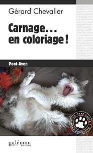 Gérard Chevalier - Le chat Catia mène l'enquête  : Carnage... en coloriage! - Le chat Catia mène l'enquête.