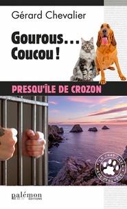 Gérard Chevalier - Gourous… coucou ! - Presqu'île de Crozon.