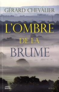 Gérard Chevalier - L'ombre de la brume.