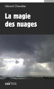 Gérard Chevalier - La magie des nuages.