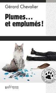 Gérard Chevalier - Plumes… et emplumés ! - Le chat Catia mène l'enquête.