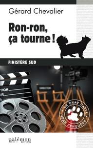 Gérard Chevalier - Ron-ron, ça tourne !.