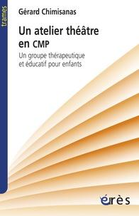 Gerard Chimisanas - Un atelier théâtre en CMP - Un groupe thérapeutique et éducatif pour enfants.