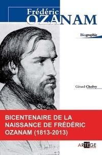 Gérard Cholvy - Frédéric Ozanam - Le christianisme a besoin de passeurs.