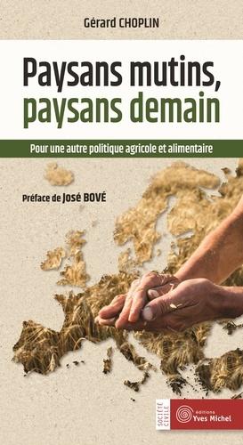 Paysans mutins, paysans demain. Pour une autre politique agricole et alimentaire