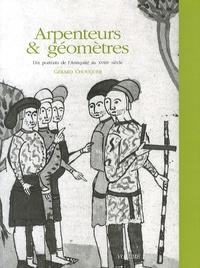Gérard Chouquer - Arpenteurs & géomètres - Dix portraits de l'Antiquité au XVIIIe siècle Volume 1.